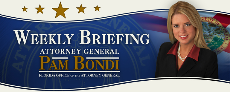 The WEEKLY BRIEFING from Florida Attorney General Pam Bondi